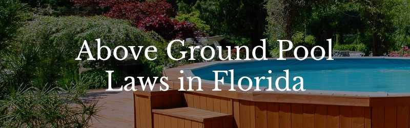 Above Ground Pools May Be Breaking Florida Law | Farah & Far