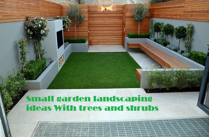 Small garden landscaping ideas with perfect trees and shru
