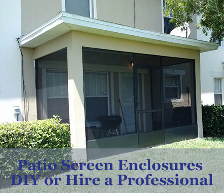 DIY Patio Screen Enclosures or Hire a Professional Contract